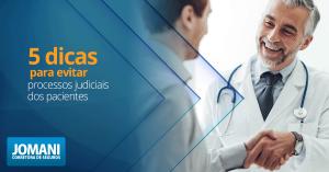 5 dicas para evitar processos dos pacientes