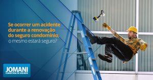Se ocorrer um acidente durante a renovação do seguro condomínio, o mesmo estará coberto?