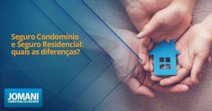 Seguro Condomínio e Seguro Residencial: quais as diferenças?