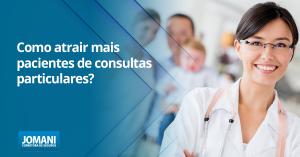 Como atrair mais pacientes de consultas particulares