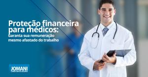 Proteção financeira para médicos: remuneração garantida mesmo com afastamentoA proteção financeira para médicos pode se dar por meio da Diária por Incapacidade Temporário e pelo Seguro de Vida. Veja o melhor para você!