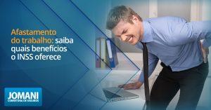 Afastamento do trabalho: saiba quais benefícios o INSS oferece