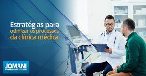 Estratégias para otimizar os processos da clínica médica