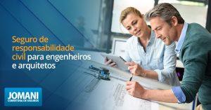 Seguro de responsabilidade civil para engenheiros e arquitetos