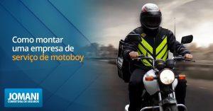 Como montar uma empresa de serviço de motoboy
