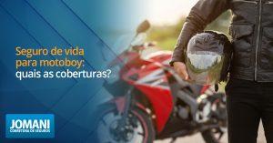 Seguro de vida para motoboy: quais as coberturas?