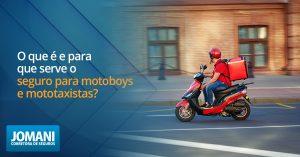 O que é e para que serve o seguro para motoboys e mototaxistas?